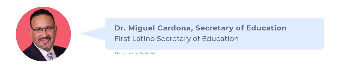 Callout of Dr. Miguel Cardona, nominated for Secretary of Education and the first Latino nominated for the post